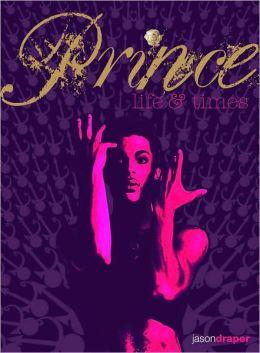Prince: Life & Times
