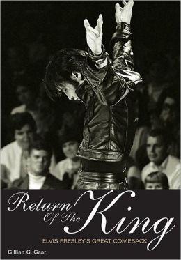 Return Of The King Elvis Presley's Great Comeback