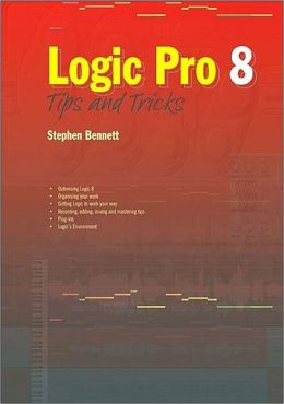 Logic Pro 8: Tips and Tricks