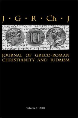Journal Of Greco-Roman Christianity And Judaism 5 (2008)