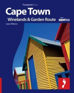 Cape Town, The Winelands & Garden Route: Full colour regional travel guide to Cape Town, The Winelands & Garden Route