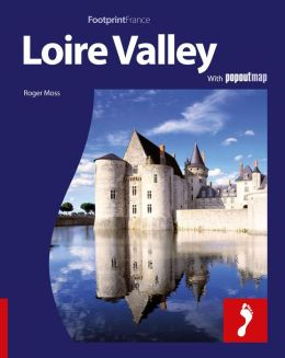 Loire Valley: Full-color Travel Guide to the Loire Valley (Footprints - Destination Guides)