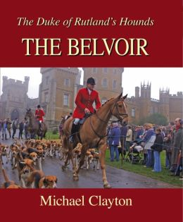 The Belvoir: The Duke of Rutland's Hounds