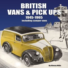 British Vans & Pick-Ups 1945-1965: Including Camper Vans