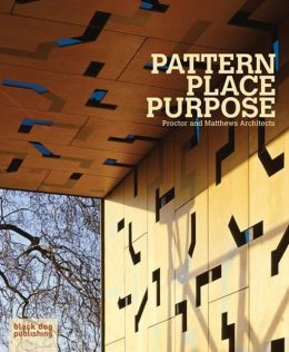 Pattern Place Purpose: Proctor and Matthews Architects
