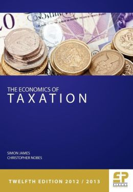 Economics of Taxation (12th Edition 2012/13)