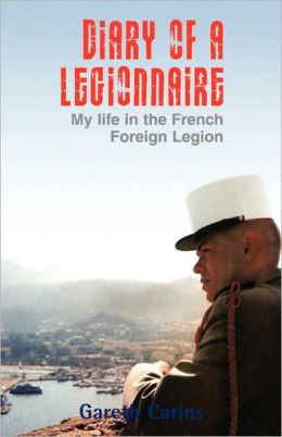 Diary of a Legionnaire: My Life in the French Foreign Legion