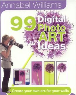99 Digital Photo Art Ideas