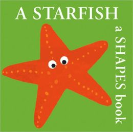 A Starfish: A Shapes Book