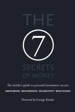 The 7 Secrets of Money: The Insider's Guide to Personal Investment Success