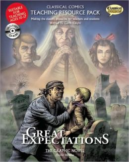 Classical Comics Study Guide: Great Expectations: Making the Classics Accessible for Teachers and Students