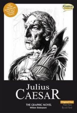 Julius Caesar the Graphic Novel: Original Text