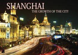Shanghai - Growth of the City