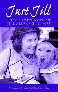 Just Jill: The Autobiography of Jill Allen-King MBE