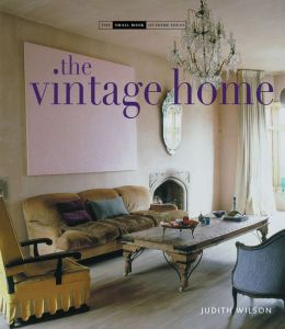 Vintage Home: Clever Finds and Faded Treasures for Today's Chic Living