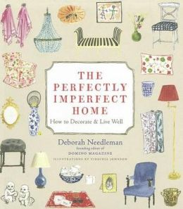 Perfectly Imperfect Home: How to Decorate and Live Well