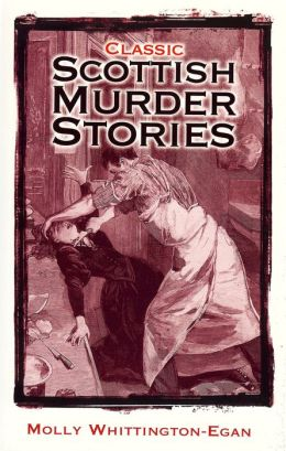 Classic Scottish Murder Stories