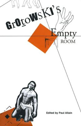 Grotowski's Empty Room: A Challenge to the Theatre