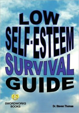 Low Self-Esteem Survival Guide
