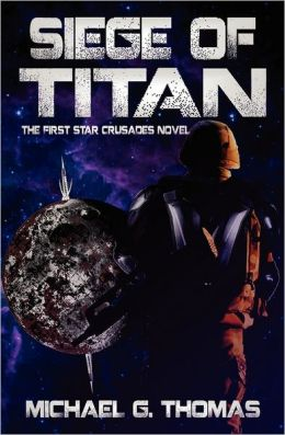 Siege Of Titan (Star Crusades, Book 1)