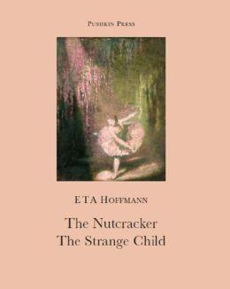 The Nutcracker and The Strange Child