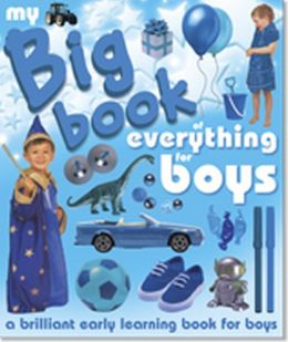 My Big Book of Everything for Boys. Chez Picthall and Christiane Gunzi