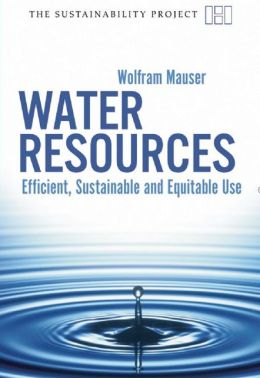 Water Resources: Efficient, Sustainable and Equitable Use