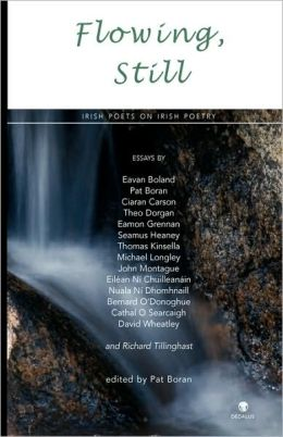 Flowing, Still: Irish Poets on Irish Poetry