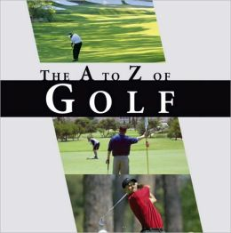 A-Z of Golf: A Golfing A to Z