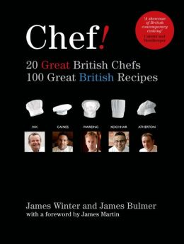 Chef! Great British Chefs, 100 Great British Recipes