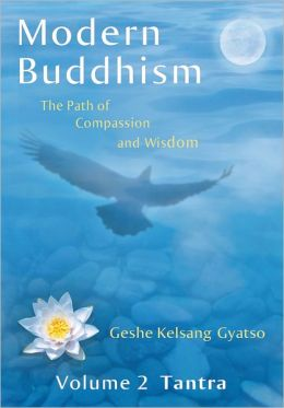 Modern Buddhism - The Path of Compassion and Wisdom - Volume 2 Tantra