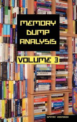 Memory Dump Analysis Anthology, Volume 3