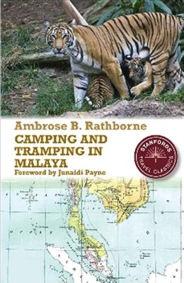 Camping and Tramping in Malaya: Fifteen Years' in the Native States of the Malay Peninsula