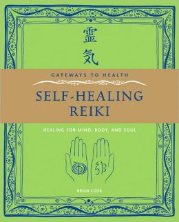 Gateways to Health: Self-Healing Reiki: Healing for Mind, Body, and Soul