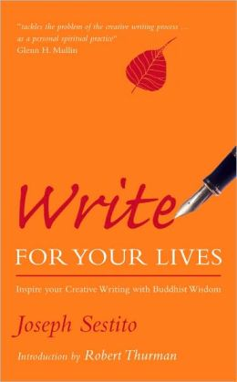 Write for Your Lives: Inspire Your Creative Writing with Buddhist Wisdom