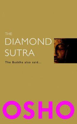 The Diamond Sutra: The Buddha Also Said...