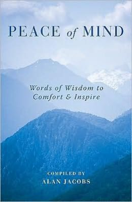 Peace of Mind: Words of Wisdom to Comfort & Inspire
