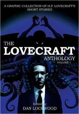 The Lovecraft Anthology, Volume 1: A Graphic Collection of H.P. Lovecraft's Short Stories