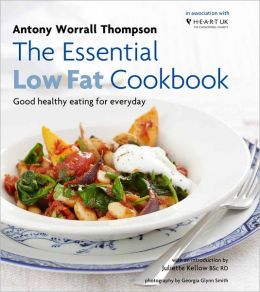 The Essential Low-Fat Cookbook: Good Healthy Eating for Every Day