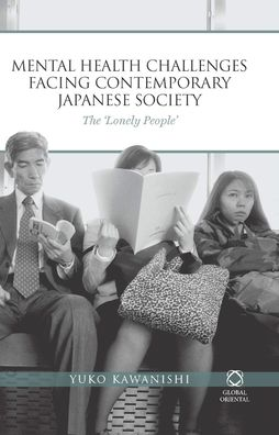 Mental Health Challenges Facing Contemporary Japanese Society: The 'Lonely People'