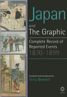 Japan and The Graphic: A Complete Record of Events, 1870-1899