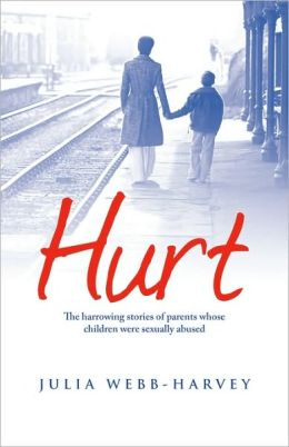 Hurt: The Harrowing Stories of Parents Whose Children Were Sexually Abused