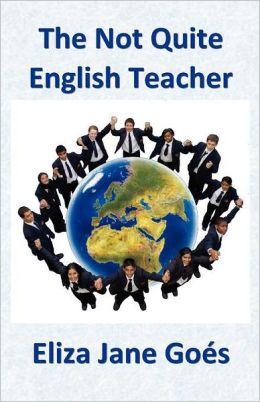 The Not Quite English Teacher