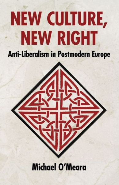 Free ebooks to download on computer New Culture, New Right: Anti-Liberalism in Postmodern Europe (English literature) by Michael O'Meara CHM DJVU