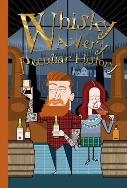 Whisky: A Very Peculiar History