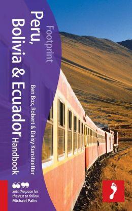 Peru, Bolivia & Ecuador Handbook, 4th: Travel guide to Peru, Bolivia & Ecuador