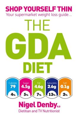The GDA Diet: Shop Yourself Thin - Your Supermarket Weight Loss Guide...