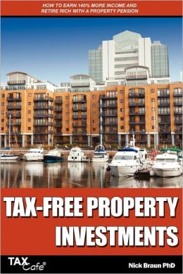 Tax-Free Property Investments: How to Earn 140% More Income and Retire Rich with a Property Pension