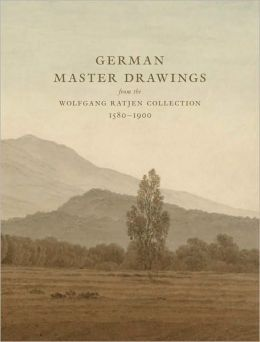 German Master Drawings: From the Wolfgang Ratjen Collection 1580-1900