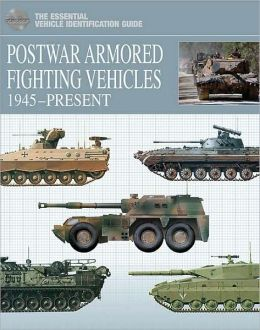 Postwar Armored Fighting Vehicles: 1945-Present